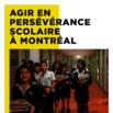 Agir en persévérance scolaire à Montréal [ressource électronique]