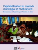 L'alphabétisation en contexte multilingue et multiculturel [ressource électronique] : bonnes pratiques de l'apprentissage et l'éducation des adultes