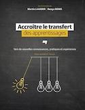 Accroître le transfert des apprentissages : vers de nouvelles connaissances, pratiques et expériences