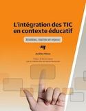 L'intégration des TIC en contexte éducatif : modèles, réalités et enjeux