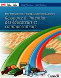 Bien manger avec le Guide alimentaire canadien [ressource électronique] : ressource à l'intention des éducateurs et communicateurs