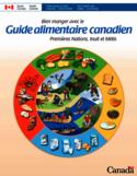 Bien manger avec le Guide alimentaire canadien [ressource électronique] : Premières Nations, Inuit et Métis