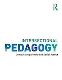 Intersectional pedagogy : complicating identity and social justice