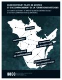 Bilan du projet pilote de soutien et d'accompagnement de la formation en régions du Comité sectoriel de main-d'œuvre économie sociale et action communautaire (CSMO-ÉSAC) [ressource électronique]