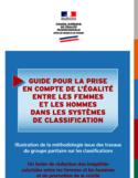 Guide pour la prise en compte de l'égalité entre les femmes et les hommes dans les systèmes de classification [ressource électronique] : illustration de la méthodologie issue des travaux du groupe paritaire sur les classifications
