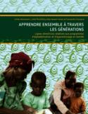 Apprendre ensemble à travers les générations [ressource électronique] : lignes directrices relatives aux programmes d'alphabétisation et d'apprentissage en famille