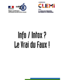 Info / intox? [ressource électronique] Le vrai du faux!