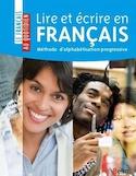 Lire et écrire en français : méthode d'alphabétisation progressive