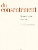 Du consentement : essai ; suivi d'un épilogue inédit Et le refus de consentir?
