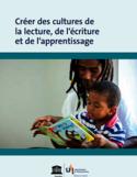 Créer des cultures de la lecture, de l'écriture et de l'apprentissage [ressource électronique]