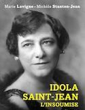 Idola Saint-Jean, l'insoumise : biographie