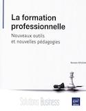 La formation professionnelle : nouveaux outils et nouvelles pédagogies