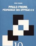 Paulo Freire, pédagogue des opprimé.e.s: une introduction aux pédagogies critiques