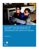 Alphabétisation en milieu de travail [ressource électronique] : clé de voûte de la croissance inclusive au Canada