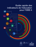 Guide rapide des indicateurs de l'éducation pour l'ODD 4 [ressource électronique]