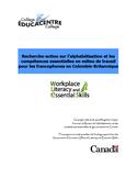 Recherche-action sur l'alphabétisation et les compétences essentielles en milieu de travail pour les francophones en Colombie-Britannique [ressource électronique]