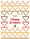 Champ de mines : roman