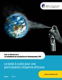 Pour la réforme de la Loi canadienne sur la protection de l'environnement, 1999 : la boîte à outils pour une participation citoyenne efficace