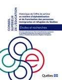 Historique de l'offre de service en matière d'alphabétisation et de francisation des personnes immigrantes et réfugiées du Québec [ressource électronique]