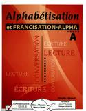 Alphabétisation et francisation-alpha : conversation, lecture, écriture