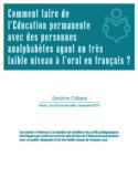 Comment faire de l'éducation permanente avec des personnes analphabètes ayant un très faible niveau à l'oral en français? [ressource électronique]