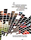 4e Rapport mondial sur l'apprentissage et l'éducation des adultes [ressource électronique] : ne laisser personne pour compte : participation, équité et inclusion