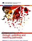 Empowering adults through upskilling and reskilling pathways [ressource électronique] : volume 1 : adult population with potential for upskilling and reskilling