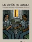 Lire derrière les barreaux [ressource électronique] : le pouvoir de transformation des bibliothèques en milieu carcéral