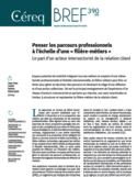 """Penser les parcours professionnels à l'échelle d'une """"filière-métiers"""" [ressource électronique] : le pari d'un acteur intersectoriel de la relation client"""