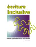 Écriture inclusive [ressource électronique] : guide de rédaction inclusive à l'Université Laval