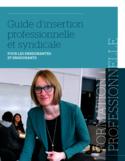 Guide d'insertion professionnelle et syndicale pour les enseignantes et enseignants [ressource électronique] : formation professionnelle