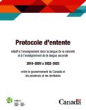Protocole d'entente relatif à l'enseignement dans la langue de la minorité et à l'enseignement de la langue seconde 2019-2020 à 2022-2023 entre le gouvernement du Canada et les provinces et les territoires [ressource électronique]
