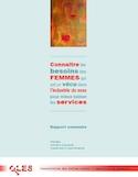 Connaître les besoins des femmes qui ont vécu dans l'industrie du sexe pour mieux baliser les services [ressource électronique] : rapport sommaire