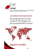 Les bonnes pratiques dans les programmes de lutte contre le VIH dirigés par des travailleurSEs du sexe [ressource électronique] : rapport mondial