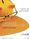 Finances personnelles - notions de base [ressource électronique] : [atelier sur la littératie financière pour jeunes adultes]