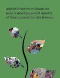 Alphabétisation et éducation pour le développement durable et l'autonomisation des femmes [ressource électronique]