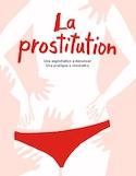 La prostitution [ressource électronique] : une exploitation à dénoncer, une pratique à combattre