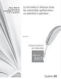 La formation à distance dans les universités québécoises [ressource électronique] : un potentiel à optimiser : avis au ministre de l'éducation, de l'enseignement supérieur et de la recherche