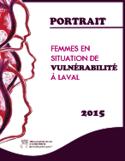 Portrait [ressource électronique] : femmes en situation de vulnérabilité à Laval 2015