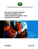 Avis pour soutenir l'insertion socioprofessionnelle des femmes Premières Nations et Inuit judiciarisées au Québec [ressource électronique] : une contribution au développement du Québec
