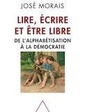Lire, écrire et être libre : de l'alphabétisation à la démocratie