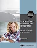 Les 16-24 ans à l'éducation des adultes : besoins et pistes d'intervention